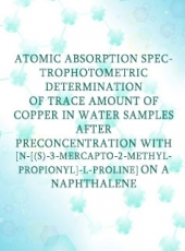 atomic absorption spectrophotometric determination of trace amount of copper in water samples after preconcentration with [n-[(s)-3-mercapto-2-methylpropiony]-l-proline] on a naphthalene