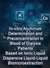 In-vitro Aluminum Determination and Preconcentration in Blood of Dialysis Patients Based on Ionic Liquid Dispersive Liquid-Liquid Biomicroextraction