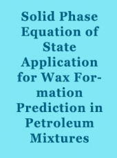 Solid Phase Equation of State Application for Wax Formation Prediction in Petroleum Mixtures